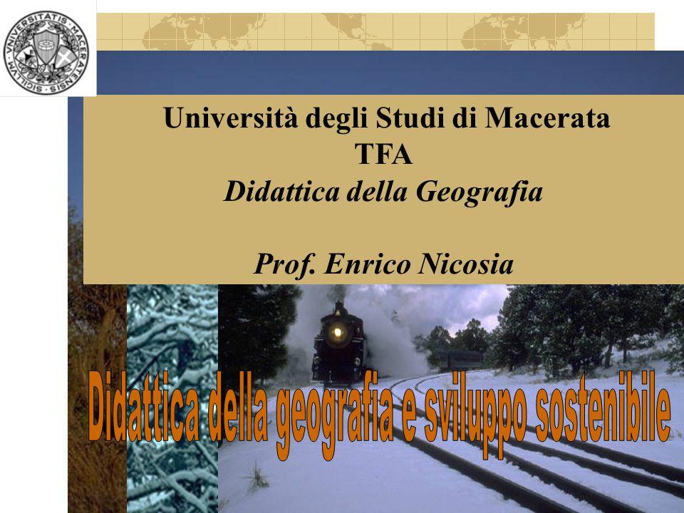 Prof.Enrico Nicosia1 Università degli Studi di Macerata TFA Didattica della Geografia Prof.