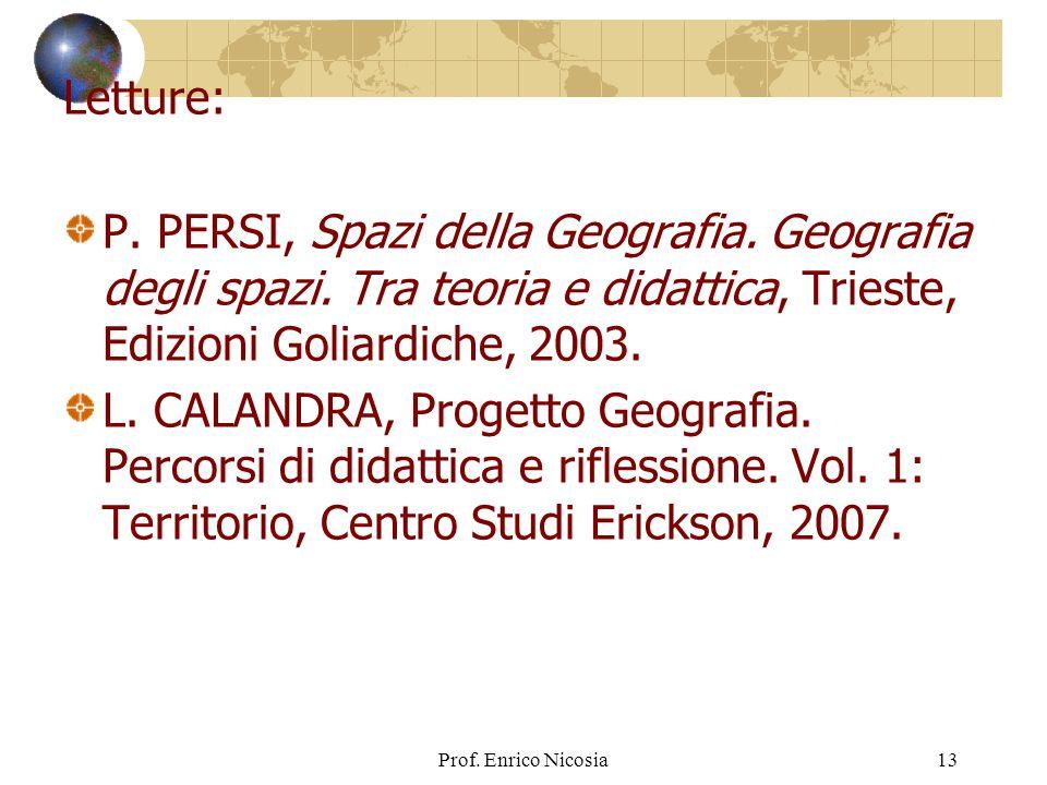 Prof.Enrico Nicosia13 Letture: P. PERSI, Spazi della Geografia.
