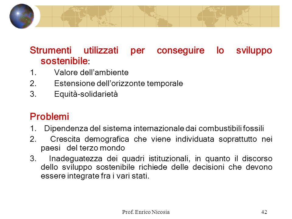 Prof.Enrico Nicosia42 Strumenti utilizzati per conseguire lo sviluppo sostenibile : 1.