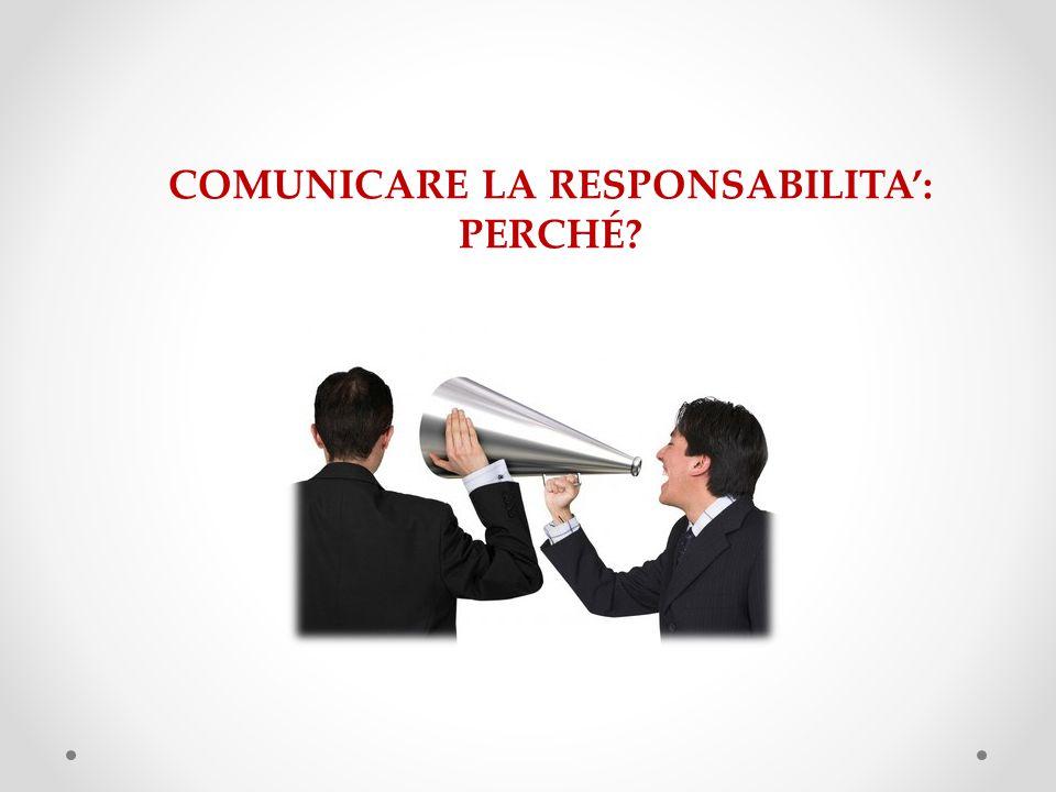 COMUNICARE LA RESPONSABILITA': PERCHÉ