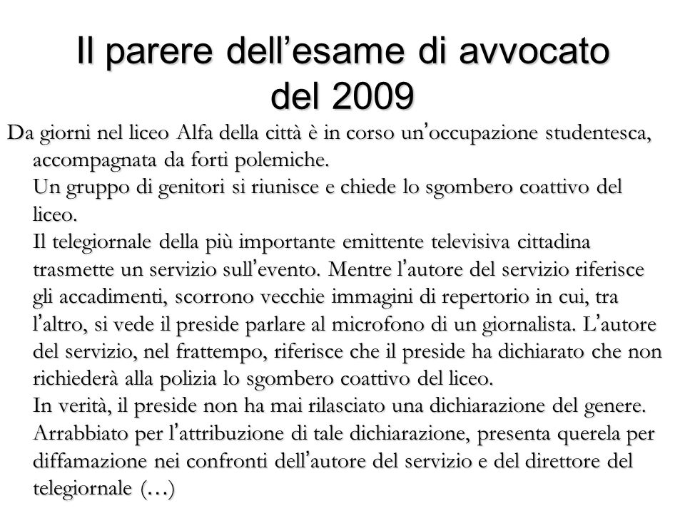 Il parere dell'esame di avvocato del 2009 Da giorni nel liceo Alfa della città è in corso un'occupazione studentesca, accompagnata da forti polemiche.