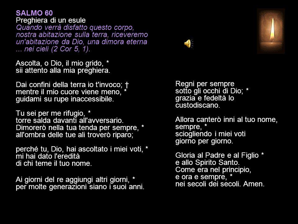 SALMO 118, 81-88 XI (Caf) Mi consumo nell attesa della tua salvezza, * spero nella tua parola.