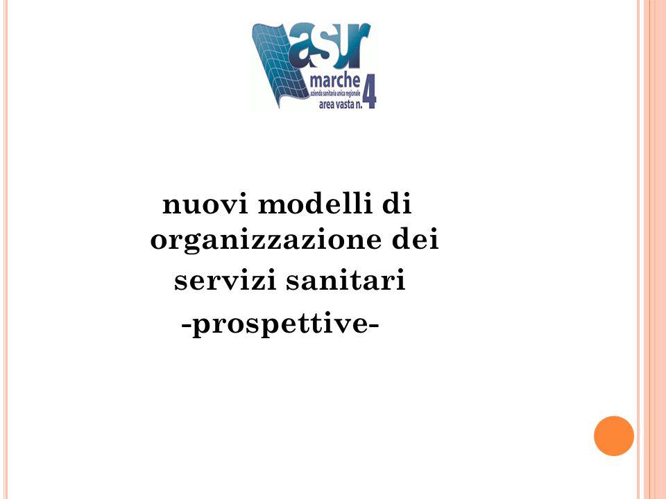 nuovi modelli di organizzazione dei servizi sanitari -prospettive-