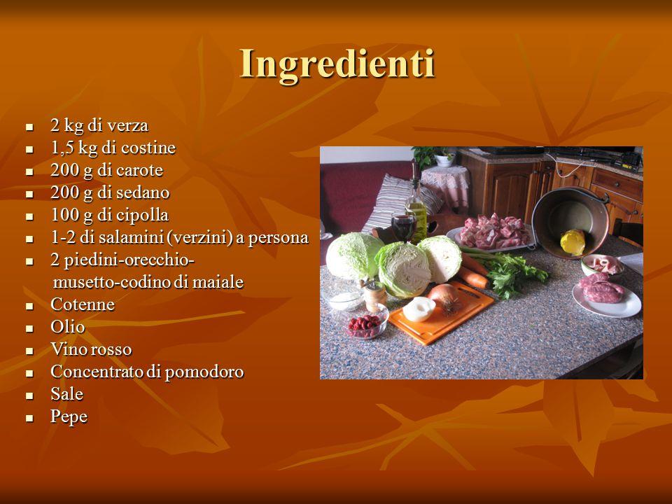 Ingredienti 2 kg di verza 2 kg di verza 1,5 kg di costine 1,5 kg di costine 200 g di carote 200 g di carote 200 g di sedano 200 g di sedano 100 g di c