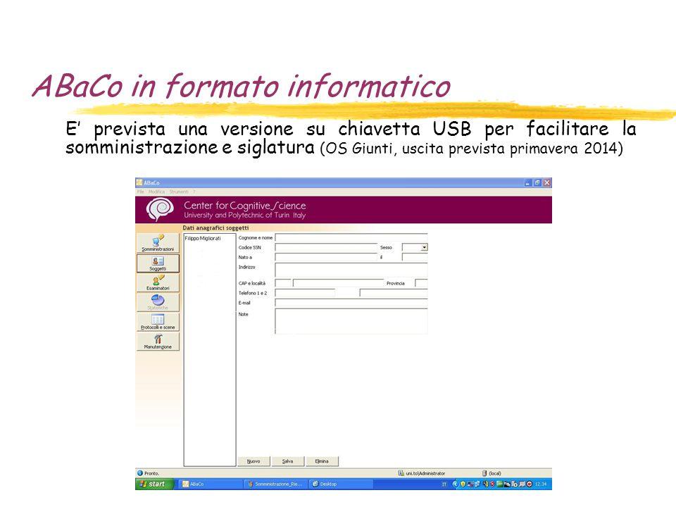 ABaCo in formato informatico E' prevista una versione su chiavetta USB per facilitare la somministrazione e siglatura (OS Giunti, uscita prevista primavera 2014)