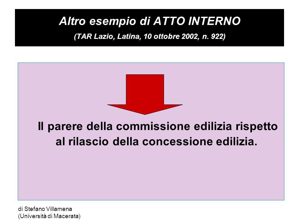 di Stefano Villamena (Università di Macerata) Altro esempio di ATTO INTERNO (TAR Lazio, Latina, 10 ottobre 2002, n.