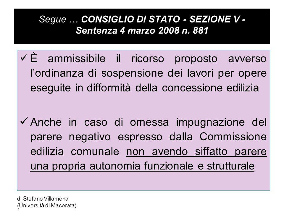 Segue … CONSIGLIO DI STATO - SEZIONE V - Sentenza 4 marzo 2008 n.
