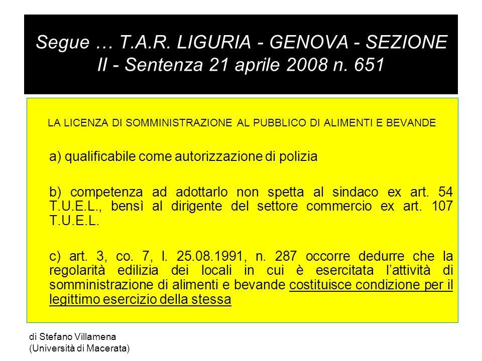 Segue … T.A.R.LIGURIA - GENOVA - SEZIONE II - Sentenza 21 aprile 2008 n.