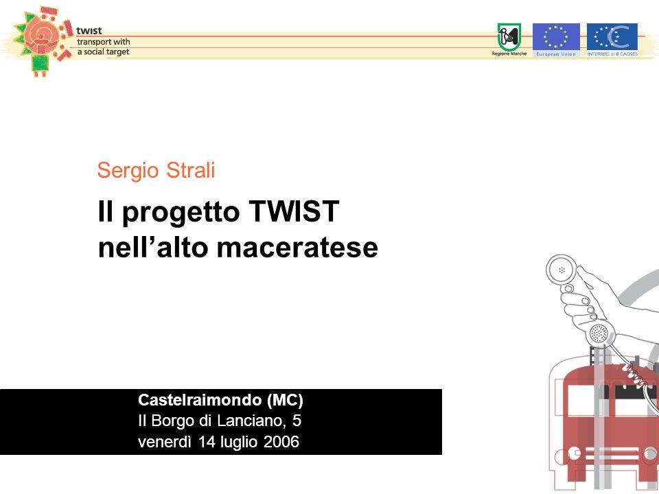 Il progetto TWIST nell'alto maceratese Sergio Strali Castelraimondo (MC) Il Borgo di Lanciano, 5 venerdì 14 luglio 2006