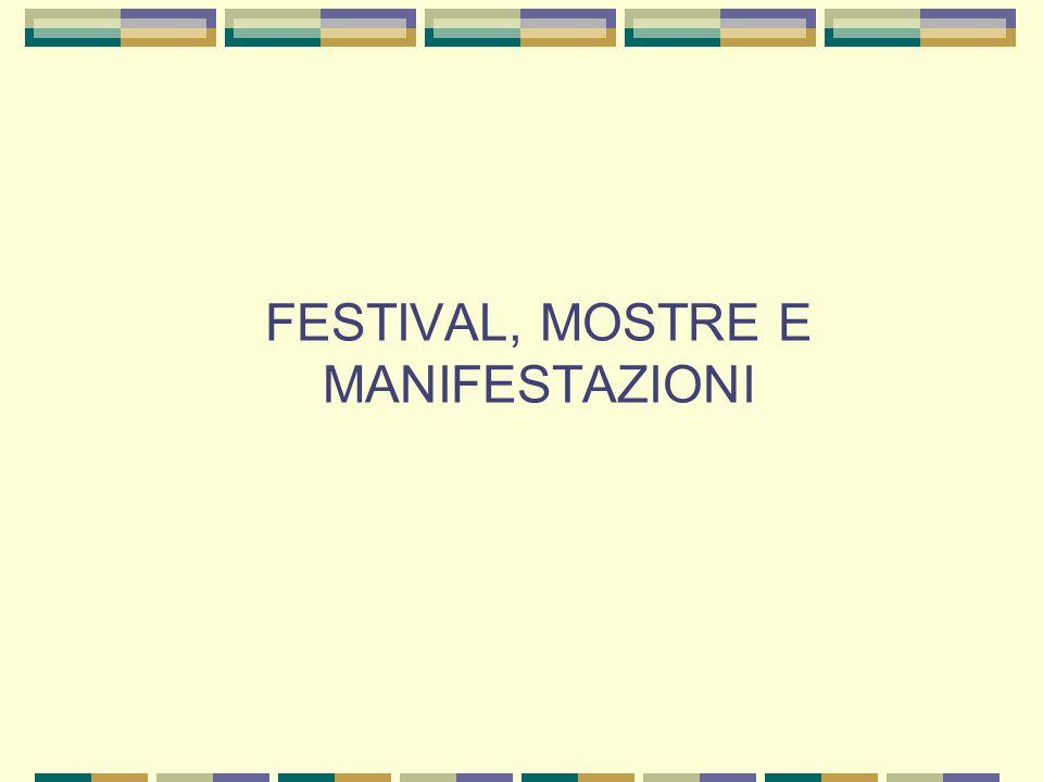 FESTIVAL, MOSTRE E MANIFESTAZIONI
