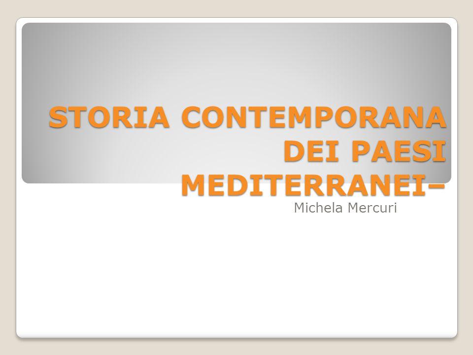 STORIA CONTEMPORANA DEI PAESI MEDITERRANEI– Michela Mercuri