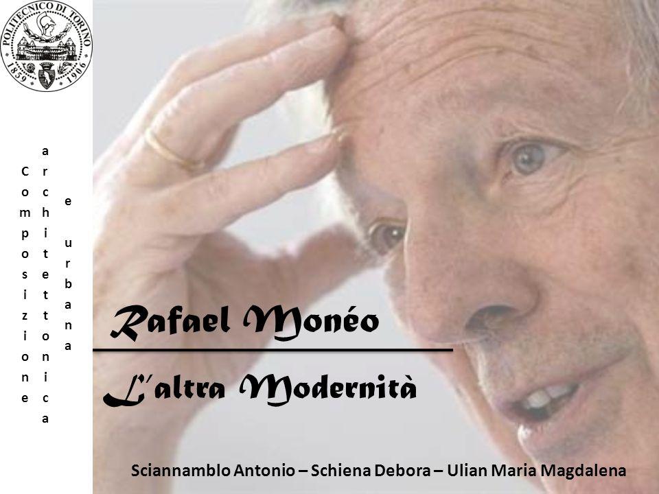 nio Rafael Monéo Sciannamblo Antonio – Schiena Debora – Ulian Maria Magdalena L'altra Modernità