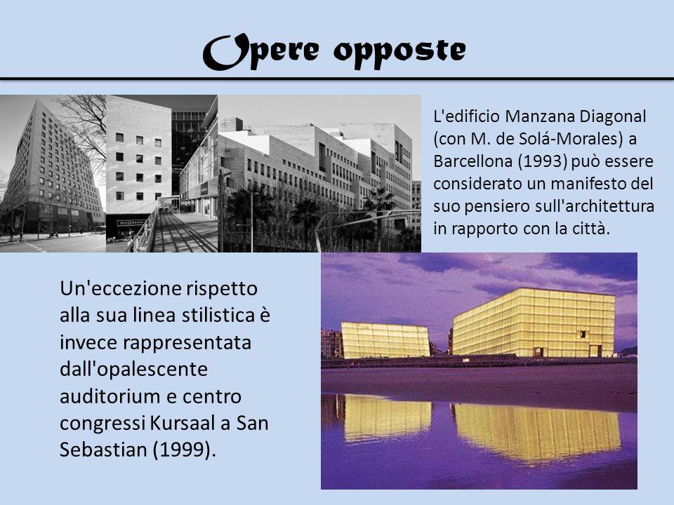 Un eccezione rispetto alla sua linea stilistica è invece rappresentata dall opalescente auditorium e centro congressi Kursaal a San Sebastian (1999).