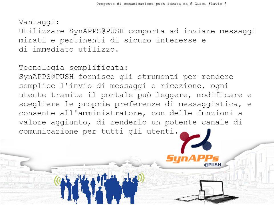 Vantaggi: Utilizzare SynAPPS@PUSH comporta ad inviare messaggi mirati e pertinenti di sicuro interesse e di immediato utilizzo.