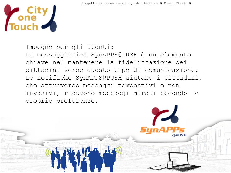 Impegno per gli utenti: La messaggistica SynAPPS@PUSH è un elemento chiave nel mantenere la fidelizzazione dei cittadini verso questo tipo di comunicazione.