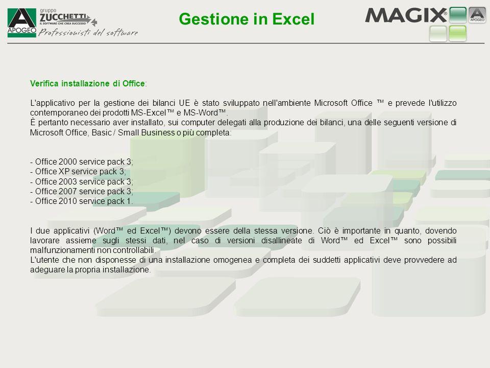Verifica installazione di Office: L'applicativo per la gestione dei bilanci UE è stato sviluppato nell'ambiente Microsoft Office ™ e prevede l'utilizz