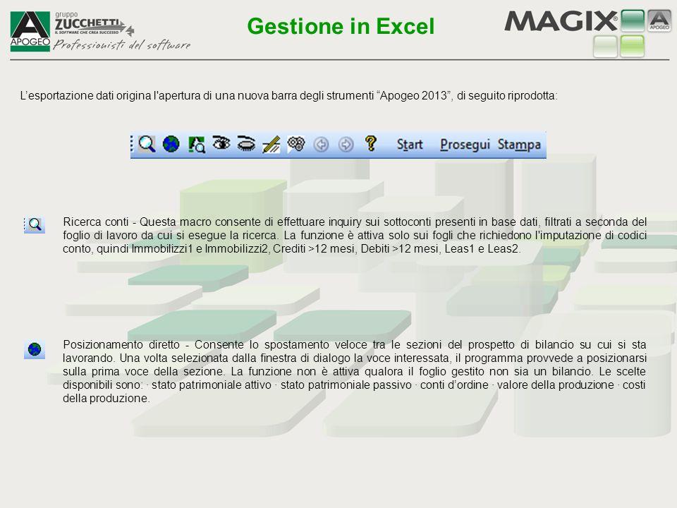 """L'esportazione dati origina l'apertura di una nuova barra degli strumenti """"Apogeo 2013"""", di seguito riprodotta: Ricerca conti - Questa macro consente"""