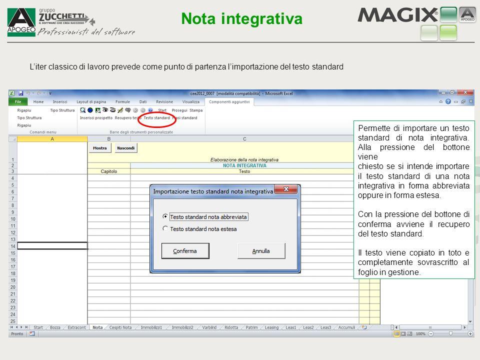 Permette di importare un testo standard di nota integrativa. Alla pressione del bottone viene chiesto se si intende importare il testo standard di una