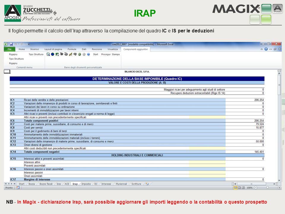 Il foglio permette il calcolo dell'Irap attraverso la compilazione del quadro IC e IS per le deduzioni IRAP NB - In Magix - dichiarazione Irap, sarà p