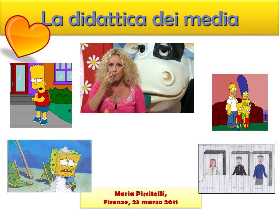 La didattica dei media Maria Piscitelli, Firenze, 23 marzo 2011 Maria Piscitelli, Firenze, 23 marzo 2011