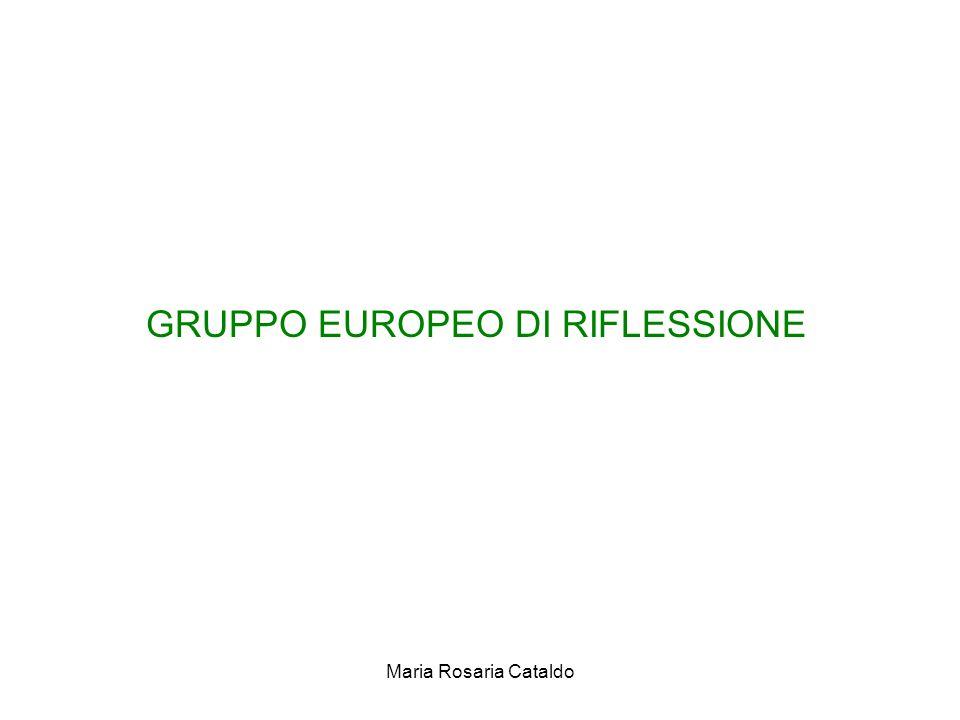 Maria Rosaria Cataldo GRUPPO EUROPEO DI RIFLESSIONE