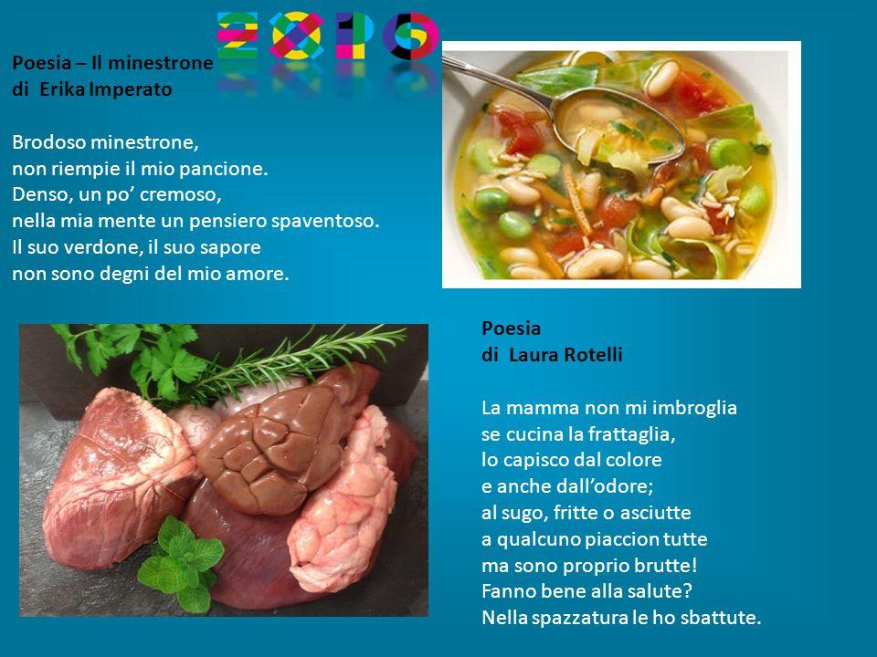 Poesia di Laura Rotelli La mamma non mi imbroglia se cucina la frattaglia, lo capisco dal colore e anche dall'odore; al sugo, fritte o asciutte a qualcuno piaccion tutte ma sono proprio brutte.
