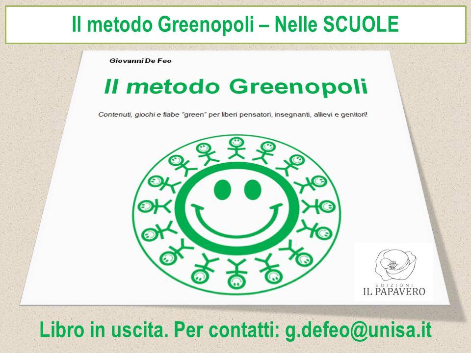 Il metodo Greenopoli – Nelle SCUOLE Libro in uscita. Per contatti: g.defeo@unisa.it