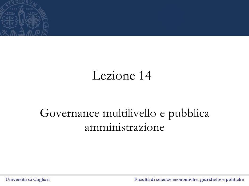 Lezione 14 Governance multilivello e pubblica amministrazione