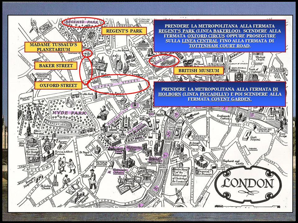 OXFORD STREET MADAME TUSSAUD'S PLANETARIUM BAKER STREET REGENT'S PARK BRITISH MUSEUM PRENDERE LA METROPOLITANA ALLA FERMATA REGENT'S PARK (LINEA BAKER