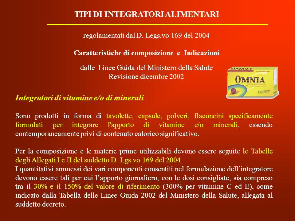 regolamentati dal D. Legs.vo 169 del 2004 Caratteristiche di composizione e Indicazioni dalle Linee Guida del Ministero della Salute Revisione dicembr