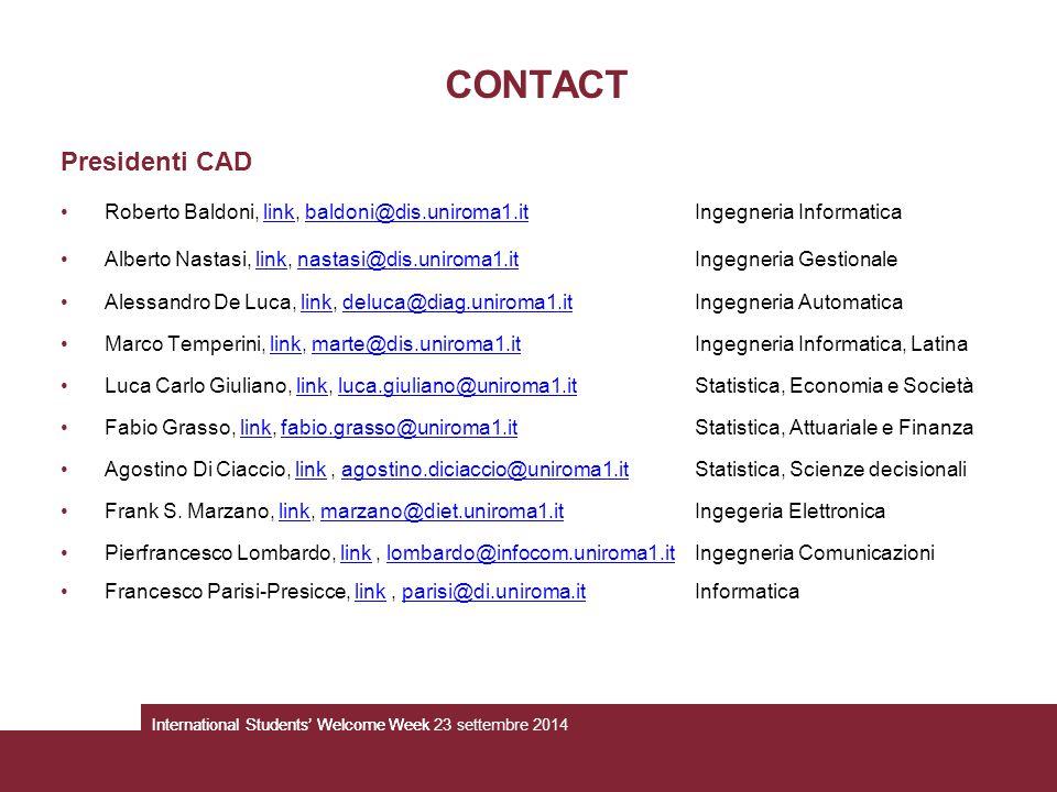 CONTACT Presidenti CAD Roberto Baldoni, link, baldoni@dis.uniroma1.itIngegneria Informaticalinkbaldoni@dis.uniroma1.it Alberto Nastasi, link, nastasi@