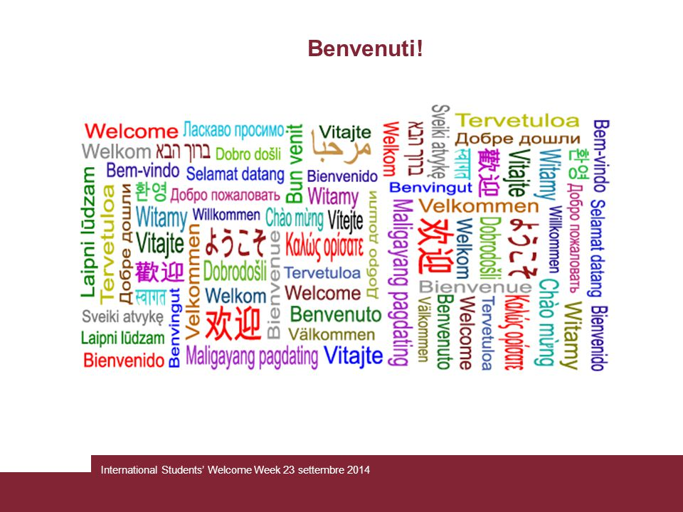 Benvenuti! International Students' Welcome Week 23 settembre 2014