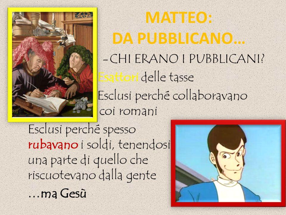 MATTEO: DA PUBBLICANO…