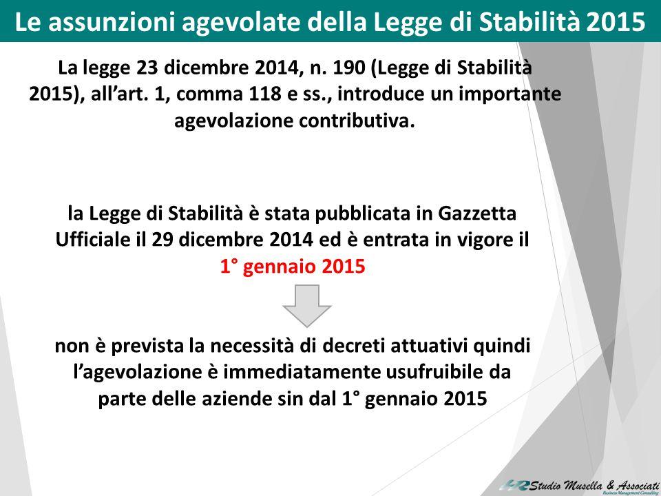 Le assunzioni agevolate della Legge di Stabilità 2015 La legge 23 dicembre 2014, n.