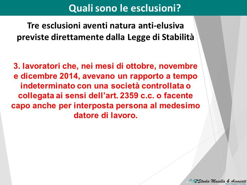 Quali sono le esclusioni? Tre esclusioni aventi natura anti-elusiva previste direttamente dalla Legge di Stabilità 2. Lavoratori per i quali il benefi