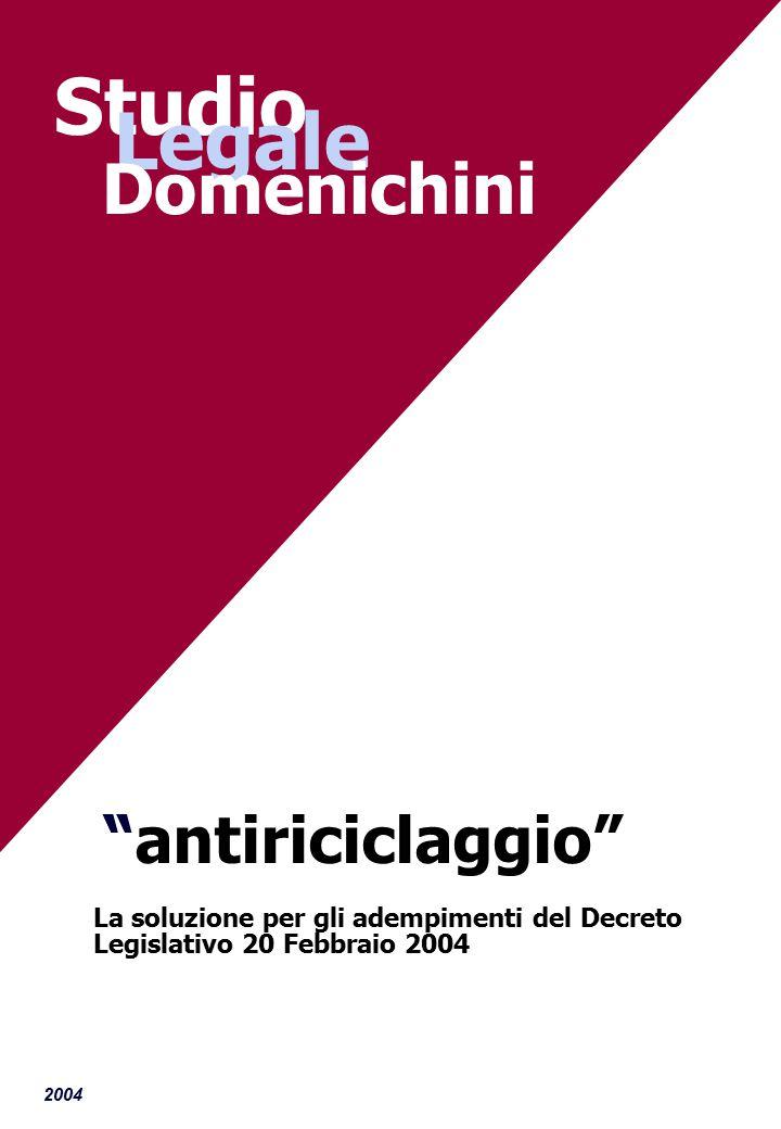 2004 antiriciclaggio La soluzione per gli adempimenti del Decreto Legislativo 20 Febbraio 2004 Studio Legale Domenichini