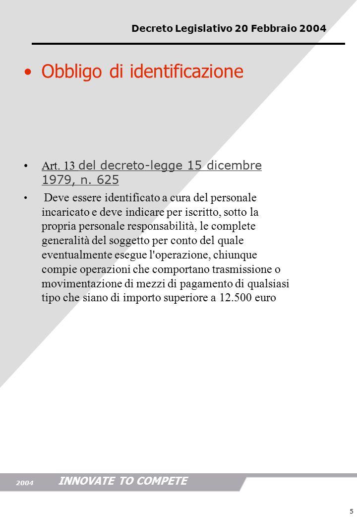INNOVATE TO COMPETE 2004 5 Obbligo di identificazione Art.