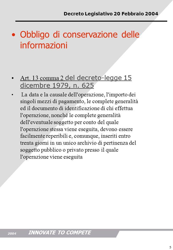 INNOVATE TO COMPETE 2004 5 Obbligo di conservazione delle informazioni Art.