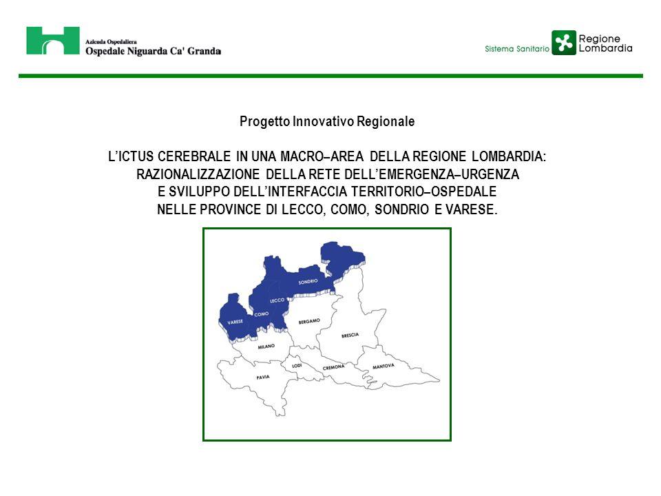 Progetto Innovativo Regionale L'ICTUS CEREBRALE IN UNA MACRO–AREA DELLA REGIONE LOMBARDIA: RAZIONALIZZAZIONE DELLA RETE DELL'EMERGENZA–URGENZA E SVILU