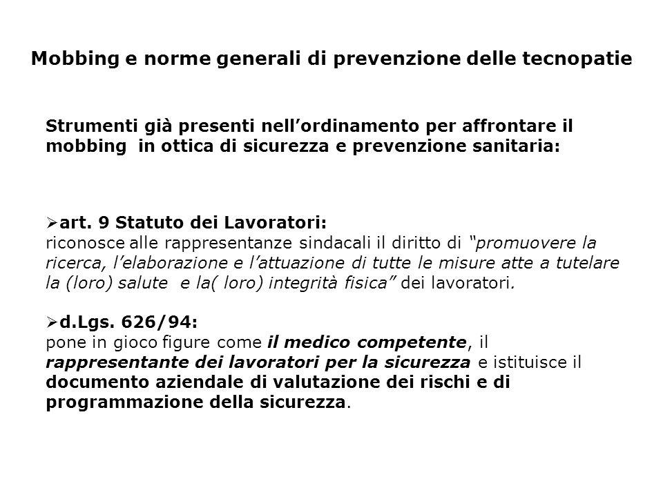 """Mobbing e norme generali di prevenzione delle tecnopatie  art. 9 Statuto dei Lavoratori: riconosce alle rappresentanze sindacali il diritto di """"promu"""
