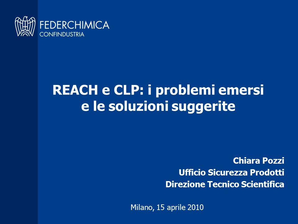 Chiara Pozzi Ufficio Sicurezza Prodotti Direzione Tecnico Scientifica REACH e CLP: i problemi emersi e le soluzioni suggerite Milano, 15 aprile 2010