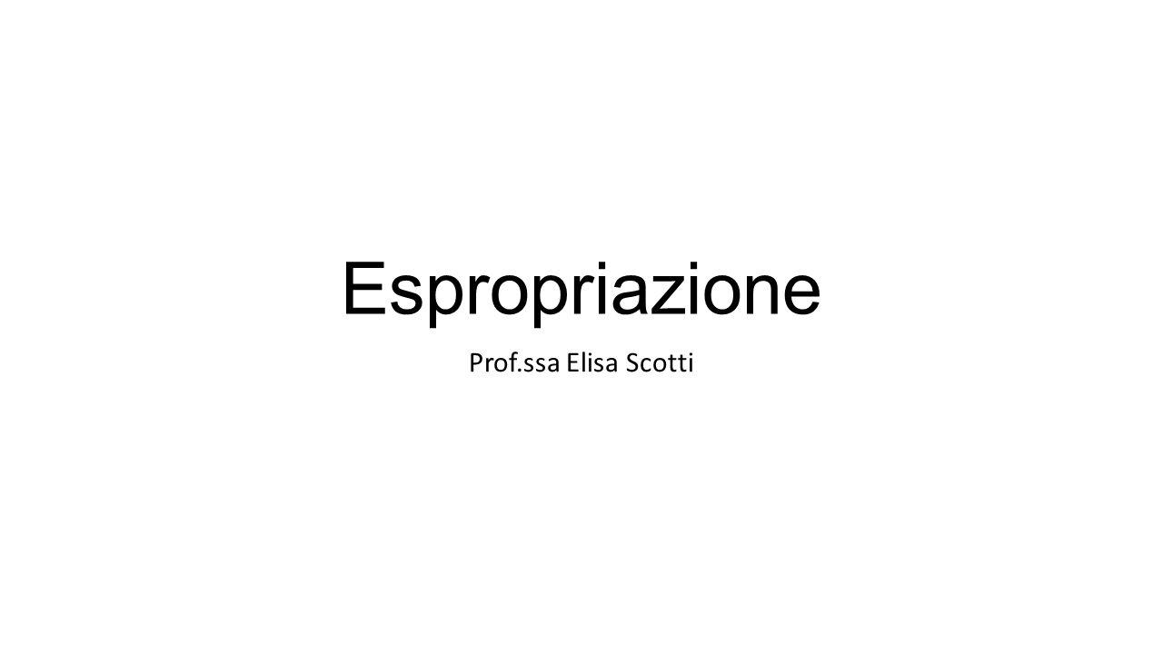 Espropriazione Prof.ssa Elisa Scotti