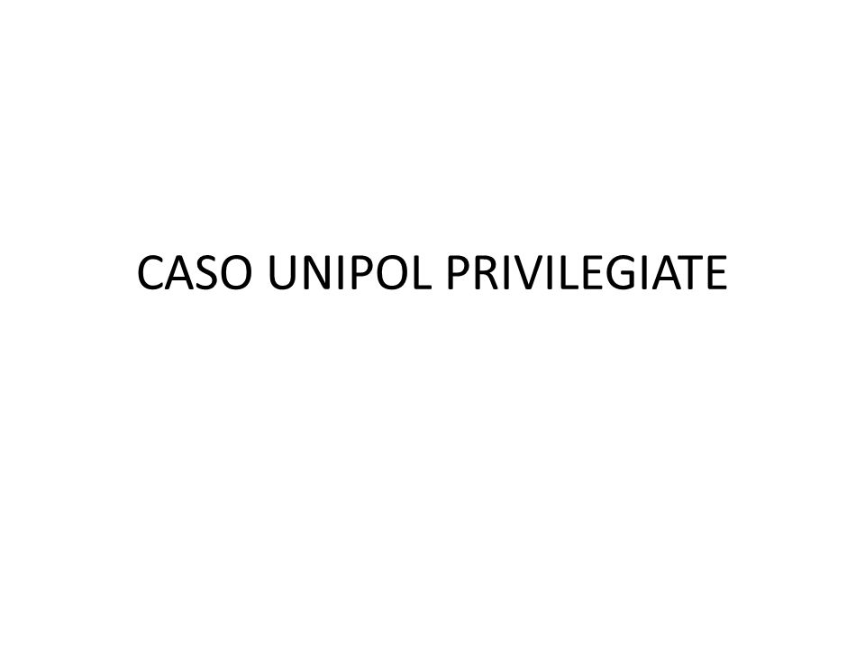 CASO UNIPOL PRIVILEGIATE