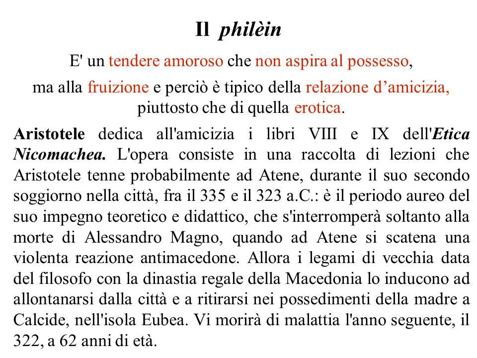 Il philèin Aristotele costruisce un articolato impianto teorico inteso a sussumere la pluralità di significati dell amicizia.