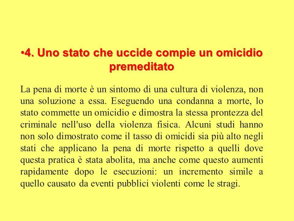 4.Uno stato che uccide compie un omicidio premeditato4.