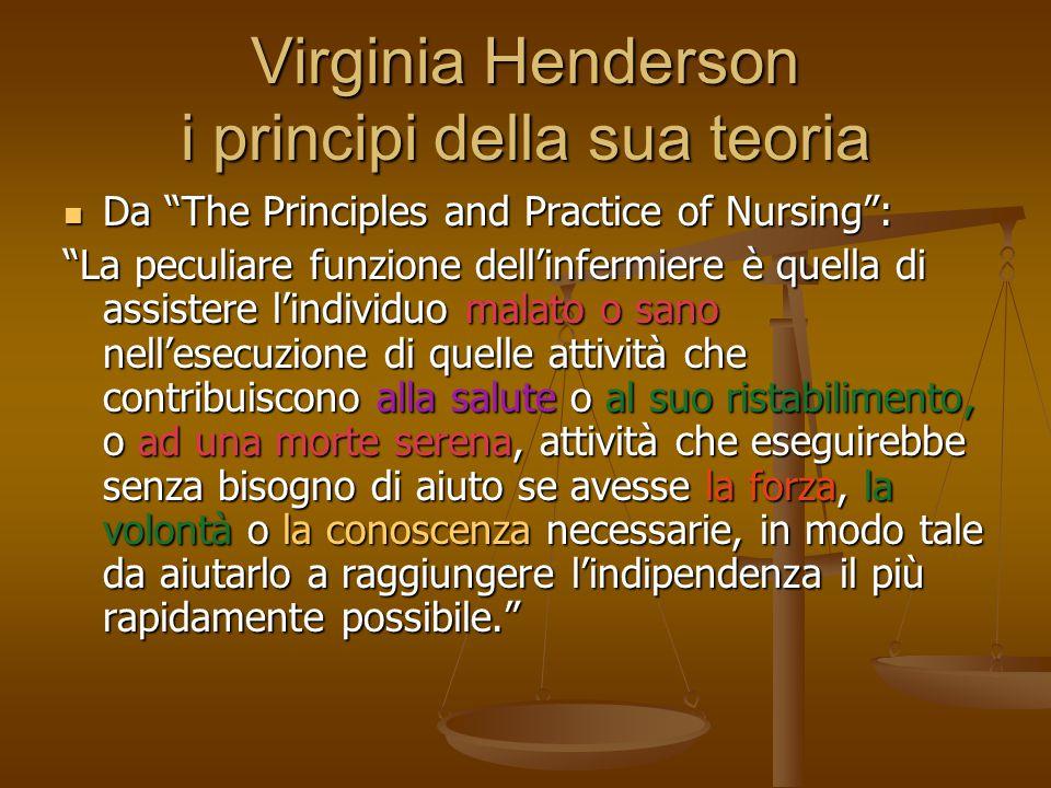 """Virginia Henderson i principi della sua teoria Da """"The Principles and Practice of Nursing"""": Da """"The Principles and Practice of Nursing"""": """"La peculiare"""