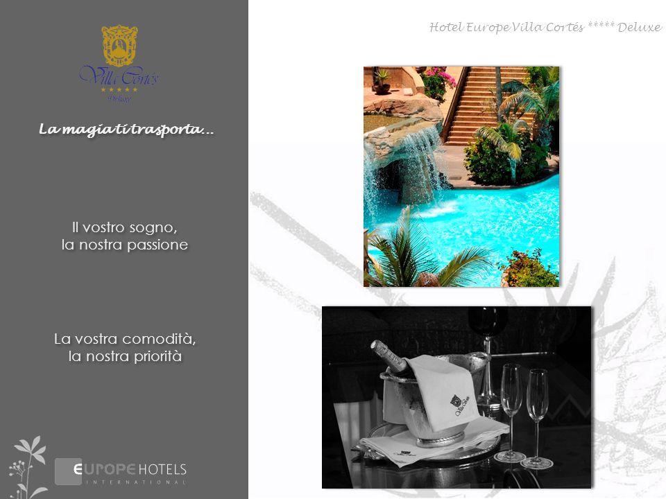 Hotel Europe Villa Cortés ***** Deluxe La magia ti trasporta... Il vostro sogno, la nostra passione Il vostro sogno, la nostra passione La vostra como
