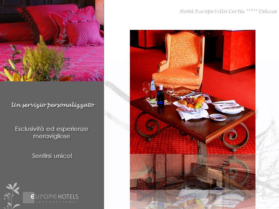 Un servizio personalizzato Esclusività ed esperienze meravigliose Sentirsi unico! Hotel Europe Villa Cortés ***** Deluxe