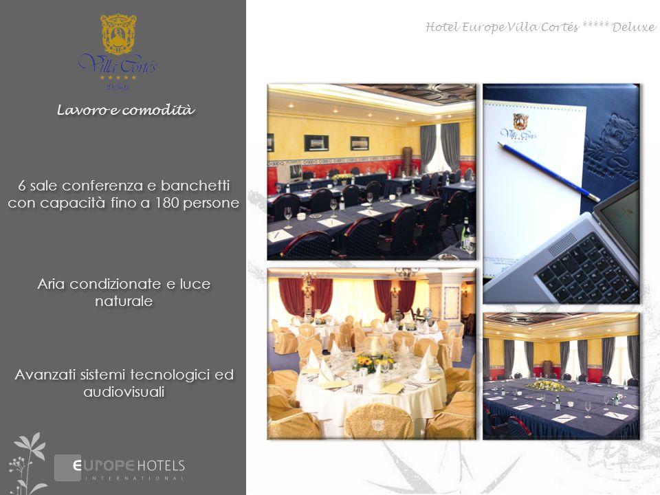 Lavoro e comodità 6 sale conferenza e banchetti con capacità fino a 180 persone Aria condizionate e luce naturale Avanzati sistemi tecnologici ed audi