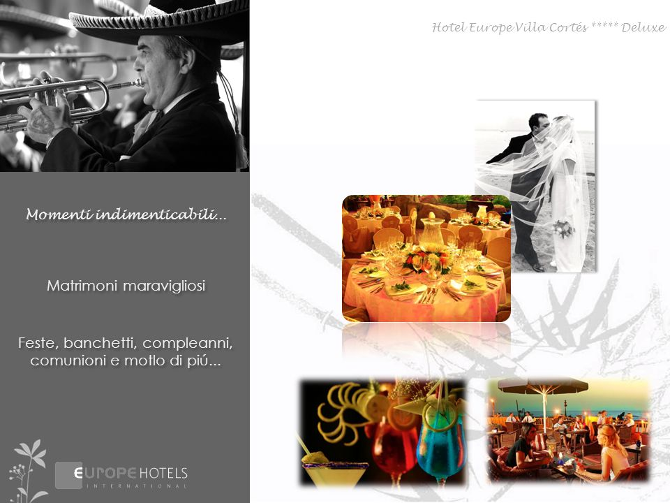 Momenti indimenticabili... Matrimoni maravigliosi Feste, banchetti, compleanni, comunioni e motlo di piú... Hotel Europe Villa Cortés ***** Deluxe
